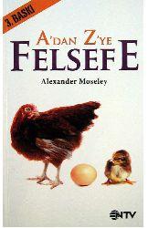 A.Dan Z.Ye Felsefe-Alexander Moseley-Çev-Eli Süha-2010-314s