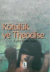 Kötülük Ve Teodise-Batı Ve İslam Din Felsefesinde Kötülük-Cafer Sadıq Yaran-1997-202s