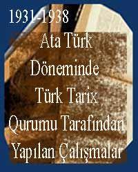 Ata Türk Döneminde Türk Tarix qurumu Tarafından Yapılan Çalışmalar-1931-1938