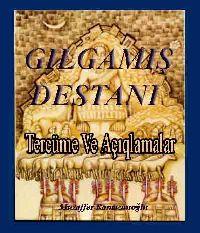 Gilgemiş Destani - Tercüme Ve Açıklamalar - Mustafa Ramazanoğlu