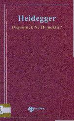 Düşünmek Ne Demekdir-Martin Heidegger-Rıdvan Şentürk-1951-80s