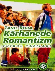 Kerxanada Rumantizm-Futbol Yazıların-Tanil Bora-2006-177s