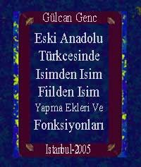 Eski Anadolu Türkcesinde Isimden Isim Fiilden Isim Yapma Ekleri Ve Fonksiyonları
