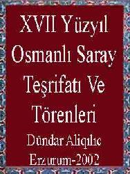XVII Yüzyıl Osmanlı Saray Teşrifatı Ve Törenleri