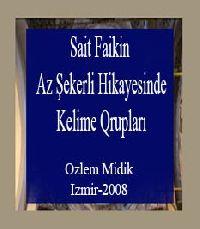 Seid Faiq Abasiyanığın-Az Şekerli-Adlı Hikaye Kitabındaki Hikayelerin Kelime Qrupları Bakımından Incelenmesi Ve Türkce Eğitimine Qatqısı-Özlem Midik