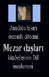 Anadolu hisari osmanlı dönemi Mezar daşları kitabelerinin Dil incelemesi