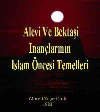 Alevi Ve Bektaşi Inanclarının Islam Öncesi Temelleri - Ahmet Yaşar Ocaq