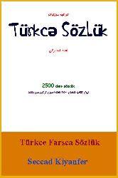 Türkcə Farsca Sözlük- 2500 Başlıq – Səccad Kiyanfer - Latin-Ebced – 81s