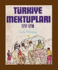 Türkiye Mektubları 1717-1718 Lady Montaqu - Aysel Kurutluoğlu