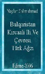 Bulqaristan Kircaali Ili Ve Çevresi Türk Ağzı