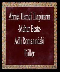 Ahmed Hamdi Tanpinarın-Mahur Beste-Adlı RUmanındaki Fiiller-Hatice Hülya Yıldız) (Kütahya-2004