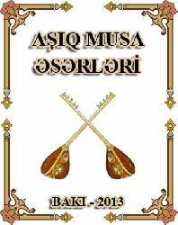 Aşıq Musa eserleri - İslam elesger