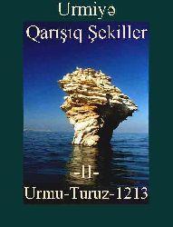 Urmiye-Urmu-Qarışıq Şekiller- II-1213  قاریشیق شکیللر-I-اورمو-توروز-1213