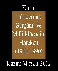Kirim Türklerinin Sürgünü Ve Milli Mücadile Hareketi (1944-1990) - Kazım Mirşan