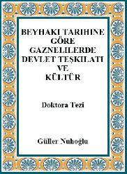 Beyheqqi-Beyheqi -Tarixine Göre qaznelilerde Devlet Teşgilatı Ve Kültür - Güller Nuhoğlu