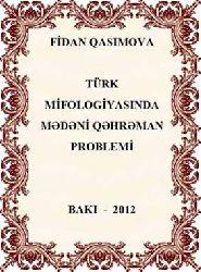 Türk Mifolojyasinda Mədəni Qəhreman Problemi - Fidan Qasimova