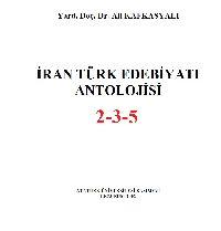Iran Türk Edebiyatı Antolojisi -2-3-5-Ali Qafqazyalı 2002 1550s