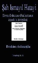 ŞahIsmayıl xetayi-Divan-Dehname-Nasihetname-Anadolu xetayileri