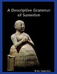 A Descriptive Grammar Of Sumerian