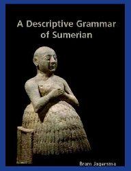 A Descriptive Grammar Of Sumerian