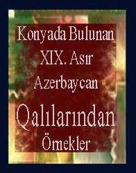 Konyada Bulunan XIX. Asır Azerbaycan Halılarından Örnekler