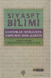 Siyaset Bilimi-Qavramlar-Ideolojiler-Disiplinler Arası Ilişgiler-Gökxan Atılqan-E.Attila Aytekin-2012-590s