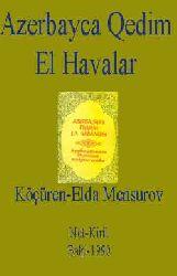 Azərbaycan Qədim El Havaları -Not  - Köçüren-Eldar Mensurov – Kiril - Baki – 1990- 73s