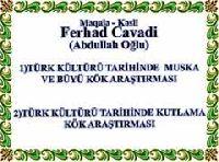 Kültürümüzde qutlama - Kültürümüzde Muska Ferhad Cavadi Turuz 2014 - Makale