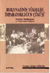 Burjuvazinin Yükselişi Impiraturluğun Çöküşü-Osmanlı Batılılaşması Ve Toplumsal Deghishme Fatma Müge Göçek -1999 184