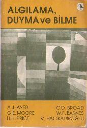 Alqılama Duyma Ve Bilme A. J. Ayer, C. D. Broad, G. E. Moore, Winston H. F. Barnes, H. H. Price 230