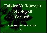 Folklor Ve Tasavvuf Edebiyati Sözlügü