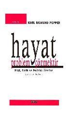 Hayat Problem Çözmekdir-Bilgi-Tarix-Politika Üzerine- Karl R.Popper-Çev-Ali Nalband-2006-273s