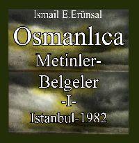 Osmanlıca Metinler Ve Belgeler-I-Ismayıl E.Erünsal-Istanbul-1982