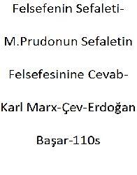 Felsefenin Sefaleti-M.Prudonun Sefaletin Felsefesinine Cevab-Karl Marx-Çev-Erdoğan Başar-110s