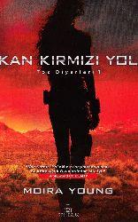 Qan Qırmızı Yol-Toz Diyari Serisi-2-Moira Young-Eyub Timur Avarkan-2011-456s