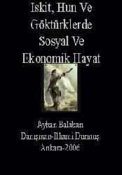 Iskit, Hun Ve Göktürklerde Sosyal Ve Ekonomik Hayat