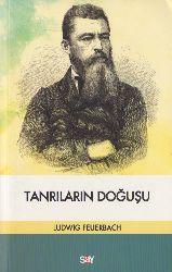Tanrıların Doğuşu-Ludwig Feuerbach-Oğuz Özüül-1998-352s+Oz Adi Ile Böyüye Bilmeyenler-Araz Gündüz-Turuz-Tebriz-2012-8s