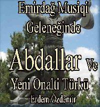 Emirdağ Musiqi Geleneğinde Abdallar Ve Yeni Onalti Türkü-Erdem Özdemir