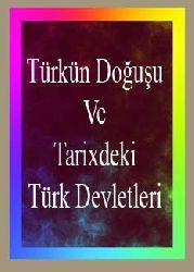 Türkün Doğuşu Ve Tarixdeki Türk Devletleri