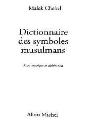 Müslümanların Simbolları-Dictionnaire Des Symboles Musulmans-Malek Chebel-Albin Michel-Fransizca-1995-500s