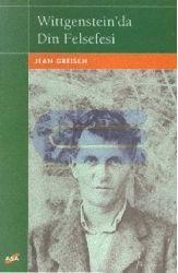 Wittgensteinda Din Felsefesi-Jean Greisch-Zeki Özcan-1999-96s
