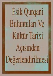 Esik Qurqani, Buluntuları Ve Kültür Tarixi Açısından Değerlendirilmesi