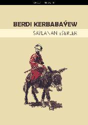 Berdi Kerbabayein Saylanan Eserler-Türkmen-latin-Aşqabad-1992-335s