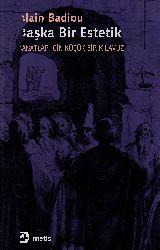 Bashqa Bir Istetik-Sanatlar Için Küçük Bir Qılavuz-Alain Badiou-Eziz Ufuq Qılıc-2010-189s
