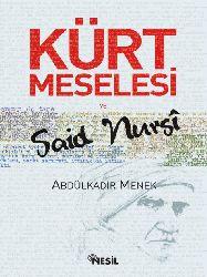 Abdülkadir  Menek-Kürd Meselesi Ve Said Nursi
