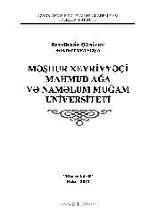 Meşhur Xeyriyyeçi Mahmud Ağa Ve Namelum Muqam Üniversiteti-Seyfetdin Qeniyev-Seadet Veysova-Baki-2014-291s