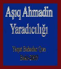 Aşıq Əhmədin Yaradıcılığı-Yaqut Bahadur Qızı