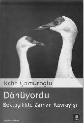 Dönüyordu-Bektaşilikde Zaman Qavrayışı-Reha Çamuroğlu-2005-102s