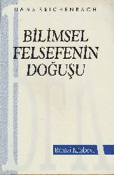 Bilimsel Felsefenin Doğuşu-Hans Reichenbach-Çev-Cemal Yıldırım-1993-232s