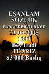 Eş Anlam Sözlük - 83000 başlıq - Bey Hadi - 21-3-2015 -Təbriz